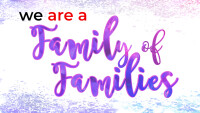 We Are A Family of Families