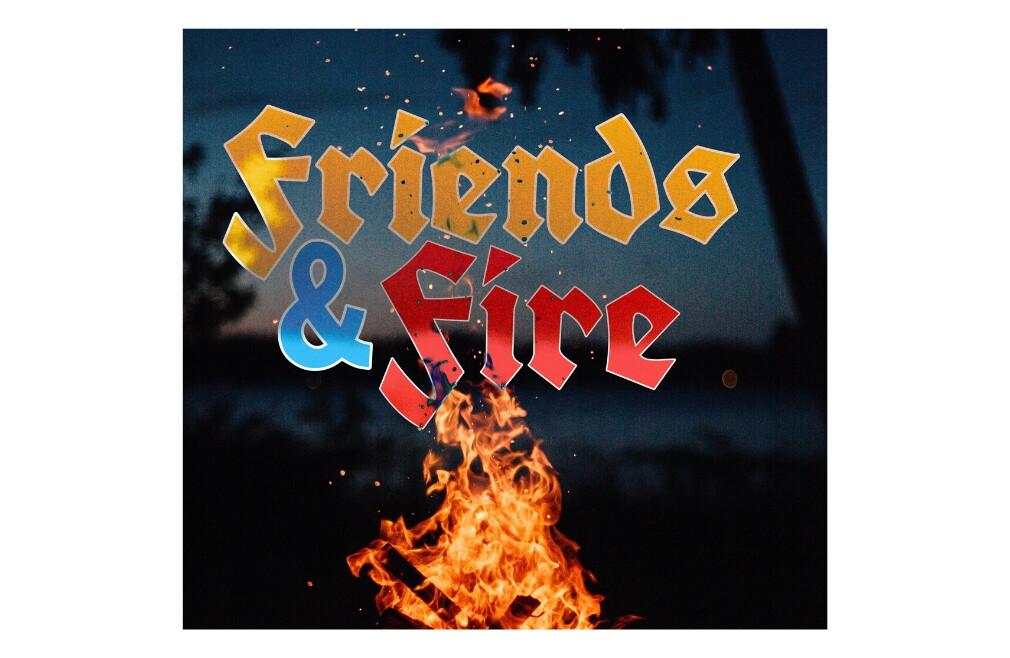 High School - Friends & Fire