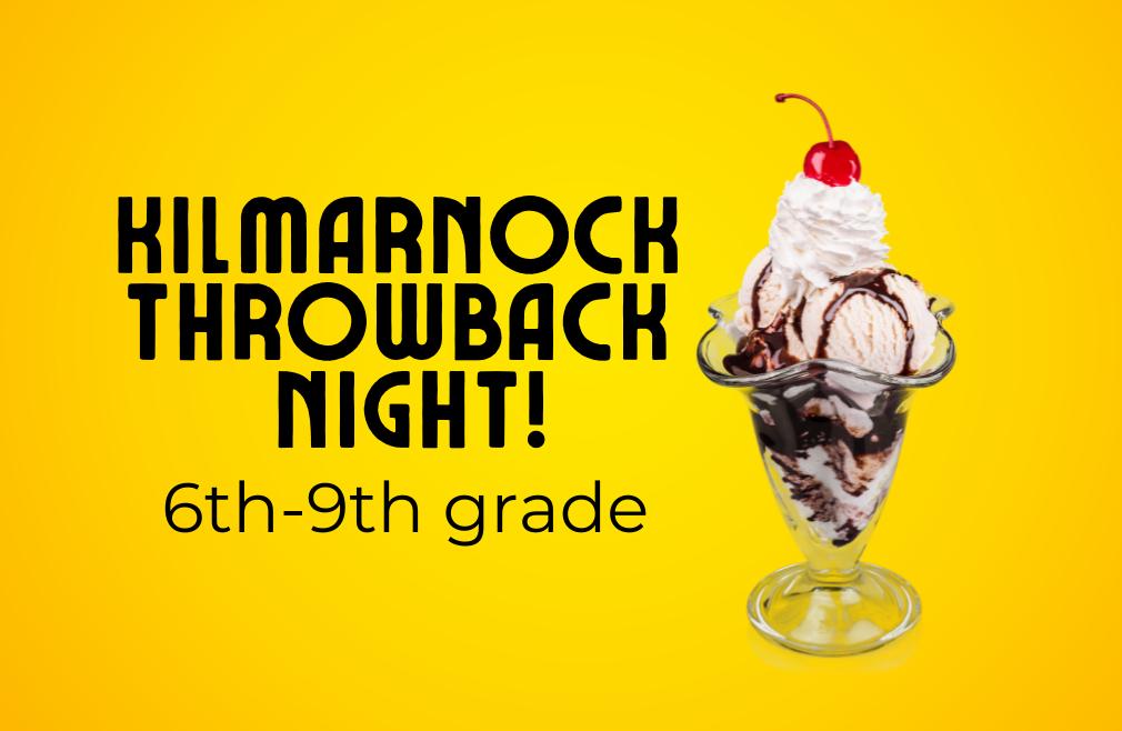Kilmarnock Throwback Night! 6th-9th grade students